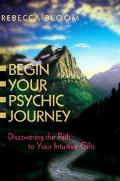 Begin Your Psychic Journey Discovering the Path to Your Intuitive Gifts