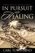 In Pursuit of Healing Breaking the Chains That Prevent Healing