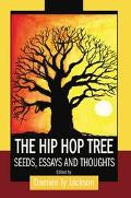 Hip Hop Tree Seeds, Essays and Thoughts