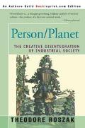 Person Planet The Creative Disintegration of Industrial Society