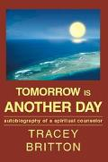 Tomorrow Is Another Day Autobiography of a Spiritual Counselor