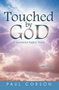 Touched By God A Search For Higher Truth