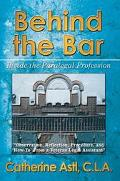 Behind the Bar Inside the Paralegal Profession