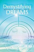 Demystifying Dreams