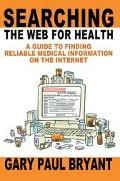 Searching the Web for Health A Guide to Finding Reliable Medical Information on the Internet