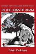 In the Loins of Adam A Historical Study of Original Sin in Adventist Theology