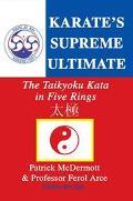 Karate's Supreme Ultimate The Taikyoku Kata in Five Rings