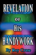 Revelation of His Handywork