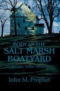 Body in the Salt Marsh Boatyard A Casey Miller Mystery