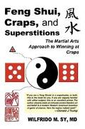 Feng Shui, Craps, And Superstitions The Martial Arts Approach To Winning At Craps