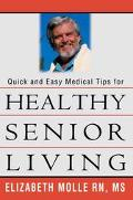 Quick And Easy Medical Tips For Healthy Senior Living