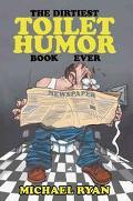 Dirtiest Toilet Humor Book Ever