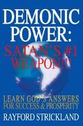 Demonic Power Satan's #1 Weapon!!!