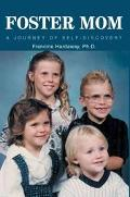 Foster Mom A Journey of Self-Discovery