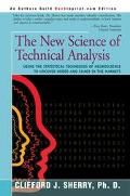 New Science of Technical Analysis Using the Statistical Techniques of Neuroscience to Uncove...