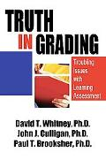 Truth In Grading Troubling Issues With Learning Assessment
