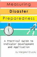 Measuring Disaster Preparedness A Practical Guide To Indicator Development And Application