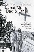 Dear Mom, Dad & Ethel World War Ii Through The Eyes Of A Radio Man