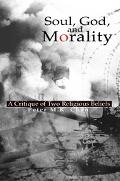 Soul, God, And Morality A Critique Of Two Religious Beliefs