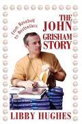 John Grisham Story From Baseball To Bestsellers