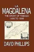 La Magdalena The Story Of Tobago 1498 To 1898
