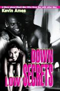 Down Low Secrets A Story About Black Men Who Have Sex With Other Men