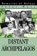 Distant Archipelagos Memories Of Malaya