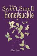 Sweet Smell Of Honeysuckle