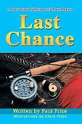 Last Chance A Story About Fishing, Belief, And Home