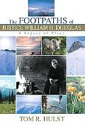 Footpaths Of Justice William O. Douglas A Legacy Of Place