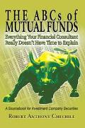 Abcs Of Mutual Funds Everything Your Financial Consultant Really Doesn't Have Time To Explain