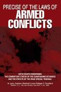 Precise Of The Laws Of Armed Conflicts With Essays Concerning The Combattant Status Of The G...