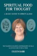 Spiritual Food For Thought A Basic Guide To Spiritualism