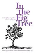 In The Fig Tree Surviving Domestic Violence In Words And Pictures