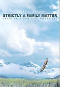 Strictly A Family Matter Based On A True Life Experience