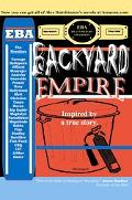 Backyard Empire Inspired by a True Story