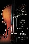 Violinist's Handbook A Simpler Manual To Learn The Instrument