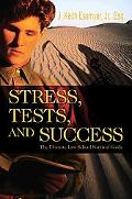 Stress, Tests, And Success The Ultimate Law School Survival Guide