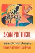 Akan Protocol Remembering the Traditions of Our Ancestors