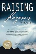 Raising Lazarus A Memoir