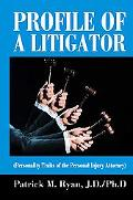 Profile of a Litigator Personality Traits of the Personal Injury Attorney