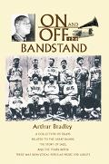 On And Off the Bandstand A Collection of Essays Related to the Great Bands, the Story of Jaz...