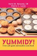 Yummidy! A Low Carb Guide And Meatless Cook Book