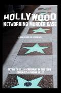 Hollywood Networking Murder Case Trying to Sell a Screenplay in This Town Could Get a Person...