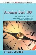 America's Best! 100 An Opinionated Guide to America's Most Charismatic Goods And Services
