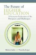 Future of Higher Education A Scenario Evaluation of Its Prospects And Challenges
