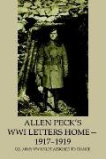Allen Peck's Wwi Letters Home 1917-1919 U.s. Army Ww I Pilot Assigned to France