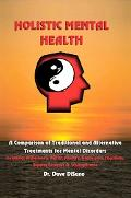 Holistic Mental Health A Comparison of Traditional And Alternative Treatments for Mental Dis...