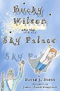 Bucky Wilson and the Sky Palace