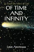 Of Time And Infinity To Touch the Mind of God